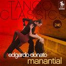 Tango Classics 246: Manantial/Edgardo Donato