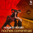 Tango Classics 252: Noches Correntinas/Edgardo Donato
