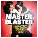 Hypnotic Tango 2K12/Master Blaster