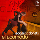 Tango Classics 245: El Acomodo/Edgardo Donato