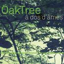 A Dos d'Âmes/OakTree, Sarah Klenes, Annemie Osborne, Thibault Dille