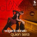 Tango Classics 249: Quien Sera/Edgardo Donato