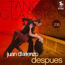 Tango Classics 236: Despues/Juan d'Arienzo