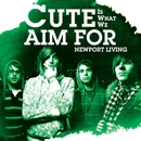 Newport Living [Digital Download]/Cute Is What We Aim For