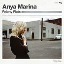 Felony Flats (Deluxe)/Anya Marina
