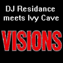 Visions/DJ Residance meets Ivy Cave