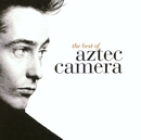 The Best Of Aztec Camera/Aztec Camera