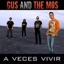 A veces vivir/Gus And The Mos