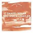 Too Much Light EP/Daniel Solar