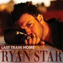 Last Train Home/Ryan Star