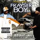 ME BEING ME/Frayser Boy