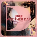 Another Day/Rae
