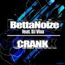 Crank (feat. DJ Vixx)/BettaNoize