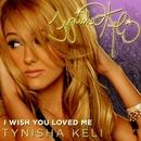 I Wish You Loved Me/Tynisha Keli
