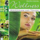 Wellness - Wohlfühloase zum Träumen/Sanfte Klänge