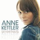 Sei nicht traurig/Anne Kettler