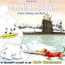 Chliine Isbär - Lars, bring eus hei!/Karin Glanzmann
