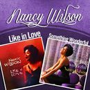 Like in Love / Something Wonderful (Two Original Classic Albums - Digitally Remastered)/Nancy Wilson