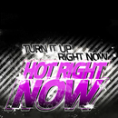 Hot Right Now/Turn It Up Right Now