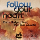 Follow Your Heart (feat. Rick Galactik (DJN Project)) (Remixes)/Kevin Hedge (blaze)