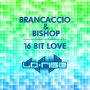 16 Bit Love/Brancaccio & Bishop