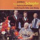 O Müeti/Jodelduett Hans & Arthur Schöpfer - Ländlerkapelle Echo vom Kinzig