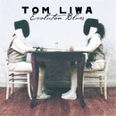Evolution Blues/Tom Liwa