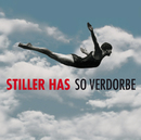 So Verdorbe/Stiller Has