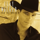 Say No More/Clay Walker