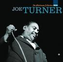 The Platinum Collection/Big Joe Turner