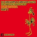 Paris Luanda (Part 1)/DJ Gregory & Gregor Salto Feat. The Serafim
