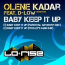 Baby Keep It Up (feat. D-Low)/Olene Kadar