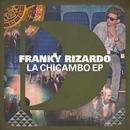 La Chicambo EP/Franky Rizardo