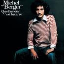 Que L'Amour Est Bizarre (Remasterisé)/Michel Berger