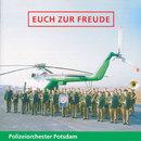 Euch zur Freude/Das Polizeiorchester Potsdam