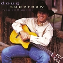 You Still Got Me/Doug Supernaw