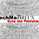Suns and Feathers/Schmabreux