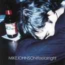 I Feel Alright/Mike Johnson