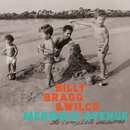Mermaid Avenue: The Complete Sessions/Billy Bragg & Wilco