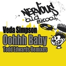 Oohh Baby - Todd Edwards Remixes/Veda Simpson