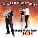 Ich ging für dich durchs Feuer/Daniel & Partyband Jackpot