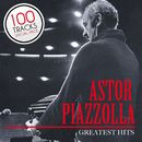 Greatest Hits - 100 Memorable Performances/Astor Piazzolla