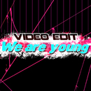 We Are Young/Video Edit