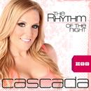 The Rhythm of the Night/Cascada