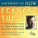 Gateways To Now/Eckhart Tolle