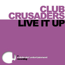 Live It Up/Club Crusaders