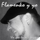 Un pokito de compás/Flamenko y yo