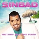 Nothin' But The Funk/Sinbad
