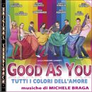 O.S.T. Good as you/Michele Braga