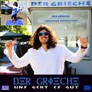 Der Grieche - Uns geht es gut/Der Grieche